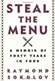 Image of Steal the Menu: A Memoir of Forty Years in Food