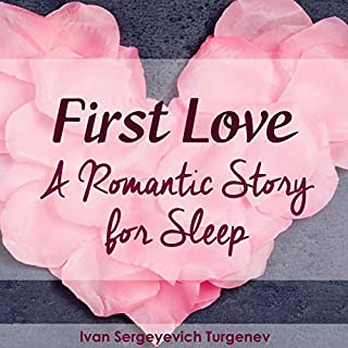 First Love - A Romantic Story for Sleep audiobook cover art