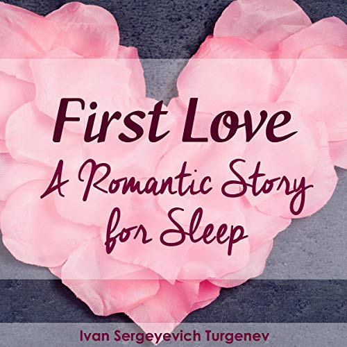 First Love - A Romantic Story for Sleep cover art