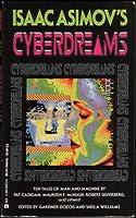 Isaac Asimov's Cyberdreams 0441000738 Book Cover