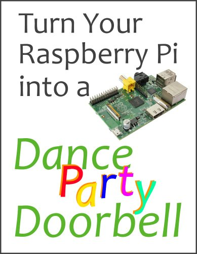 Turn Your Raspberry Pi into a Dance Party Doorbell