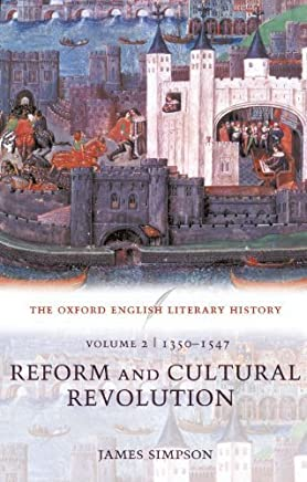 The Oxford English Literary History: Volume 2: 1350-1547: Reform and Cultural Revolution by James Simpson(2004-04-15)
