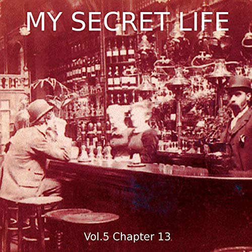 My Secret Life. Volume Five Chapter Thirteen cover art