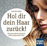 Hol dir dein Haar zurück! Dein Ayurveda-Coaching für volles und gesundes Haar (Audio-CD):...