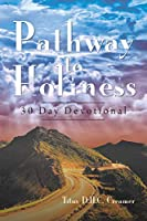 Pathway to Holiness: 30 Day Devotional
