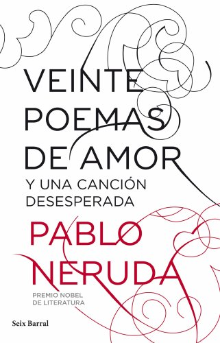 Veinte Poemas De Amor Y Una Canción Desesperada Spanish Edition Ebook Neruda Pablo Kindle Store