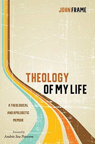 Theology of My Life: A Theological and Apologetic Memoir (English Edition)