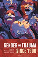 Gender and Trauma Since 1900