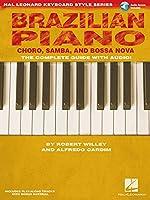 Brazilian Piano - Choro, Samba, and Bossa Nova (Hal Leonard Keyboard Style)