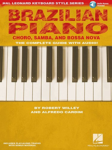 Hal Leonard Keyboard Style Series: Brazilian Piano - Chôro, Samba And Bossa Nova: Lehrmaterial, CD für Klavier: Choro, Samba, and Bossa Nova