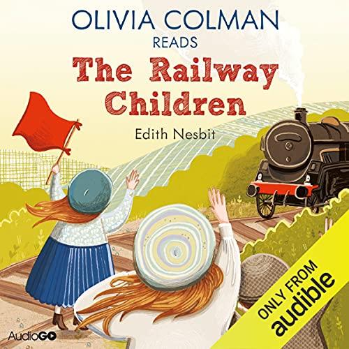 Couverture de Olivia Colman Reads The Railway Children (Famous Fiction)