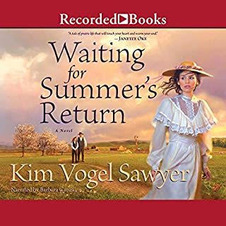 Waiting for Summer's Return                   By:                                                                                                                                 Kim Vogel Sawyer                               Narrated by:                                                                                                                                 Barbara Caruso                      Length: 11 hrs and 44 mins     397 ratings     Overall 4.4