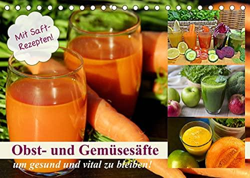 Obst- und Gemüsesäfte um gesund und vital zu bleiben! (Tischkalender 2022 DIN A5 quer)