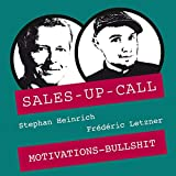 Motivations-Bullshit: Sales-up-Call