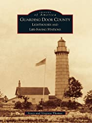 Guarding Door County Lighthouses and Lifesaving Stations Book