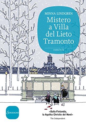 Mistero a Villa del Lieto Tramonto (Trilogia di Helsinki Vol. 1) (Italian Edition)