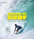 MANUEL DE SURF: CONNAISSANCE DU MILIEU - TECHNIQUE ET APPRENTISSAGE