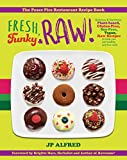 Fresh, Funky & Raw!: Delicious & Nutritious Plant-based, Gluten Free, Soy Free, Vegan, Raw Recipes to help you eat healthy and live well.