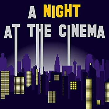 A Night at The Cinema