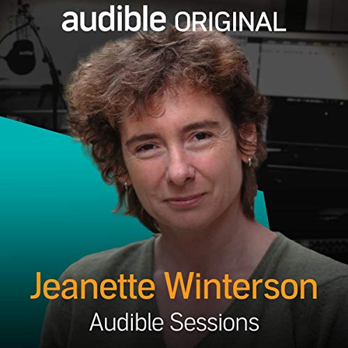 Jeanette Winterson     Audible Sessions: FREE Exclusive Interview              By:                                                                                                                                 Jeanette Winterson,                                                                                        Robin Morgan                               Narrated by:                                                                                                                                 Jeanette Winterson,                                                                                        Robin Morgan                      Length: 21 mins     32 ratings     Overall 4.6