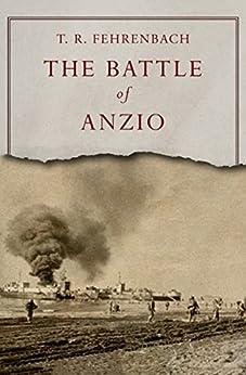 The Battle of Anzio by [T. R. Fehrenbach]
