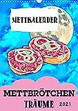 Mettbrötchen Träume - Mettkalender (Wandkalender 2021 DIN A3 hoch)