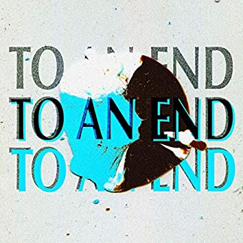 To an End (Demo)