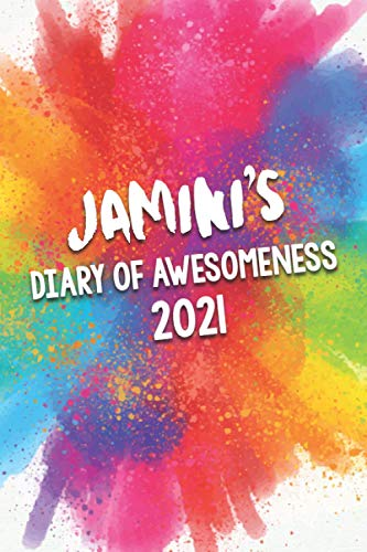 Jamini's Diary of Awesomeness 2021: A Unique Girls Personalized Full Year Planner Journal Gift For Home, School, College Or Work.