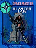 Spacemaster: Blaster Law (Space Master, 3rd Edition)