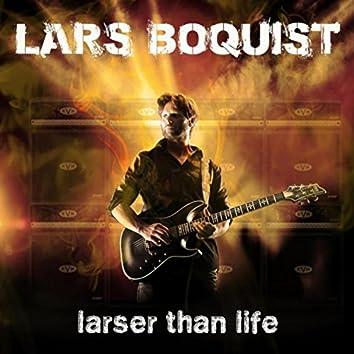 Larser Than Life