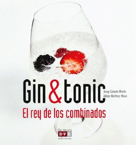 Gin & Tonic: El Rey De Los Combinados (Enologia Y Licores)