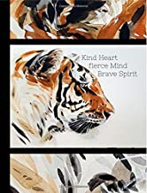 Kind Heart Fierce Mind Brave Spirit: Tiger Notebook,Composition Notebook,Watercolour,School,wide ruled 140 pages, 9-3/4