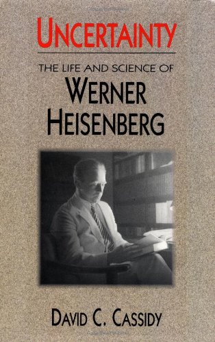 Uncertainty: The Life and Science of Werner Heisenberg