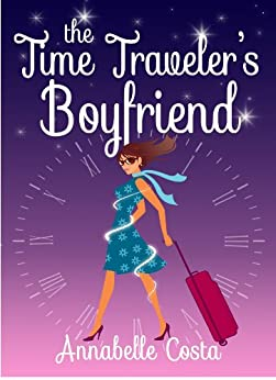 The Time Traveler's Boyfriend by [Annabelle Costa]