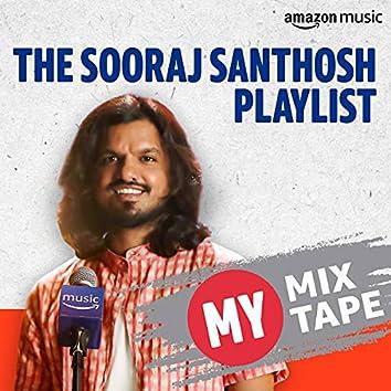 Sooraj Santhosh: My Mixtape