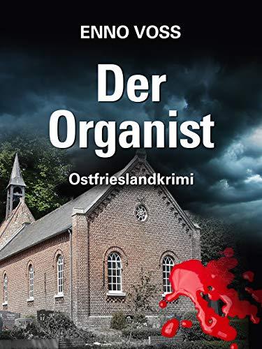 Der Organist: Ostfrieslandkrimi (Ostfrieslandkrimi Enno Voss)