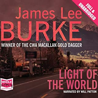 Light of the World                   By:                                                                                                                                 James Lee Burke                               Narrated by:                                                                                                                                 Will Patton                      Length: 19 hrs and 2 mins     85 ratings     Overall 4.4