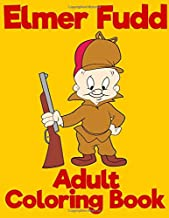 Elmer Fudd Adult Coloring Book: Perfect Gift For Looney Tunes Character Lover