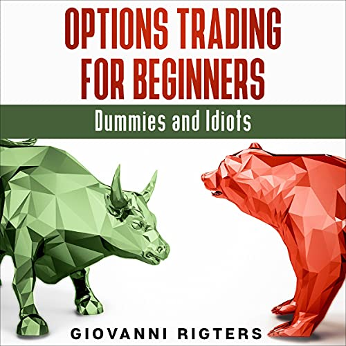 Options Trading for Beginners, Dummies and Idiots cover art