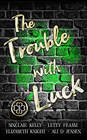 The Trouble With Luck (Some Kind of Luck Book 1)