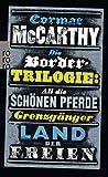 Die Border-Trilogie: All die schönen Pferde. Grenzgänger. Land der Freien. Drei Romane