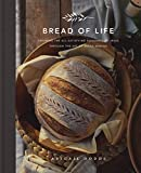 Bread of Life: Savoring the All-Satisfying Goodness of Jesus through the Art of Bread Making