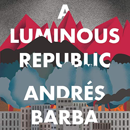 A Luminous Republic cover art