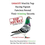 Untold-Worlds Top Racing Fanciers Reveal Their Winning Secrets: racing pigeon books (English Edition)