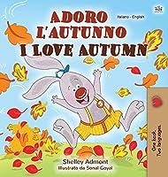 I Love Autumn (Italian English Bilingual Children's Book) (Italian English Bilingual Collection)