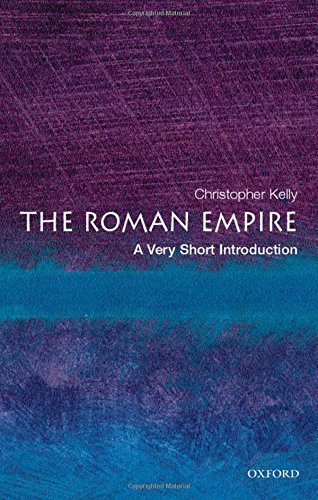 The Roman Empire: A Very Short Introduction (Very Short Introductions) by Christopher Kelly (2006-08-24)