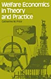 Welfare Economics in Theory and Practice