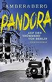 Amber & Berg: Pandora – Auf den Trümmern von Berlin