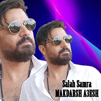 Makdarsh A3esh