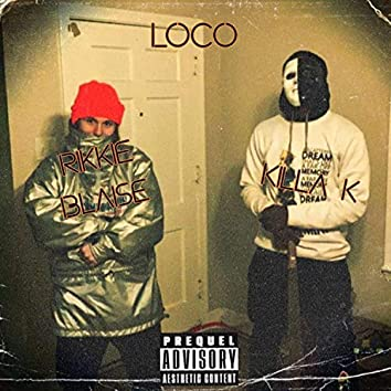 Loco (feat. Killa K)